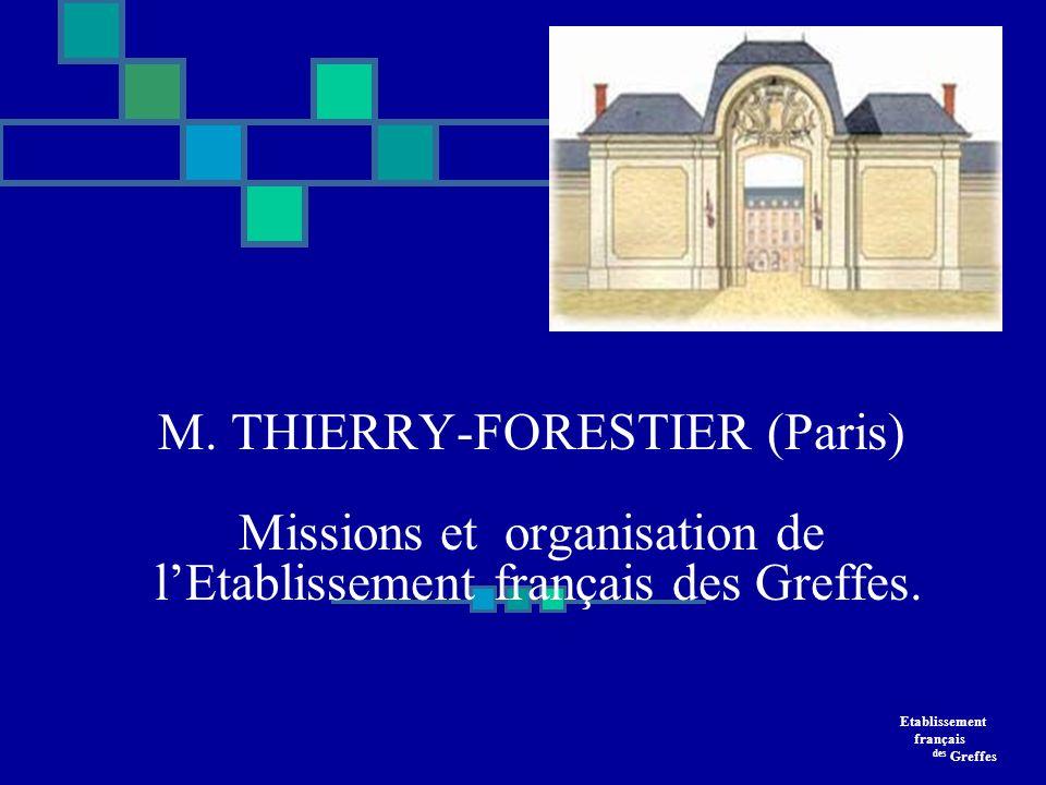 M. THIERRY-FORESTIER (Paris) Missions et organisation de l'Etablissement français des Greffes.