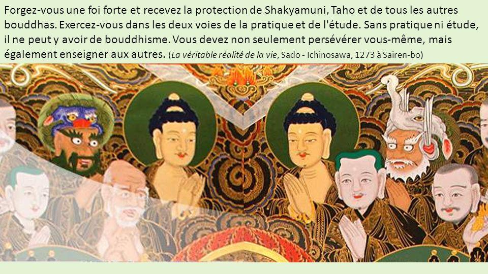 Forgez-vous une foi forte et recevez la protection de Shakyamuni, Taho et de tous les autres bouddhas.