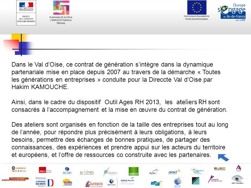 Dans le Val d'Oise, ce contrat de génération s'intègre dans la dynamique partenariale mise en place depuis 2007 au travers de la démarche « Toutes les générations en entreprises » conduite pour la Direccte Val d'Oise par Hakim KAMOUCHE.