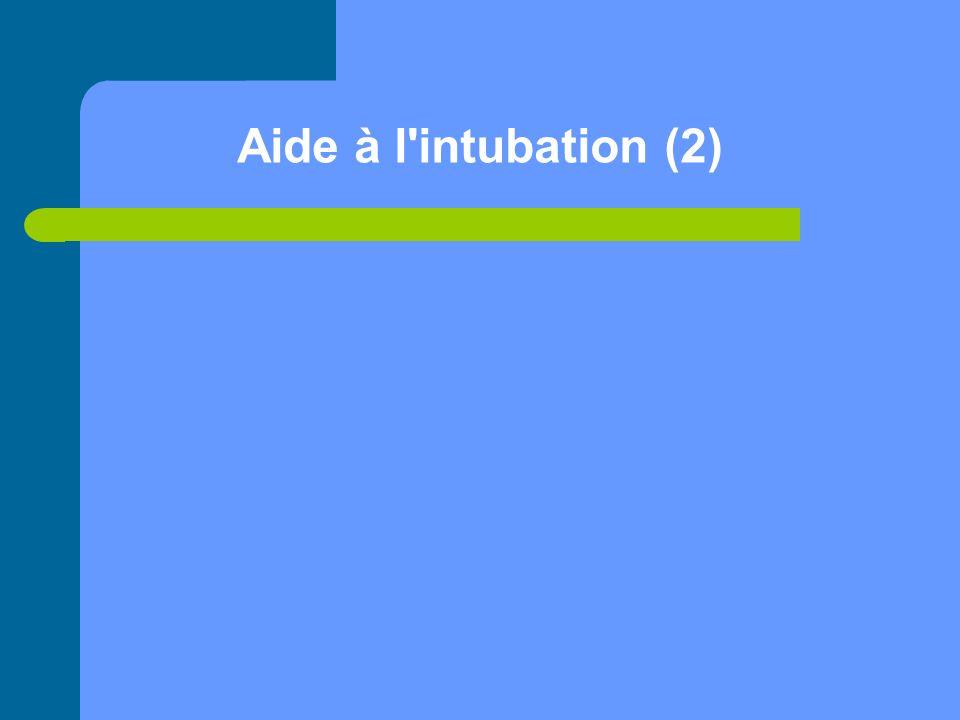 Aide à l intubation (2)