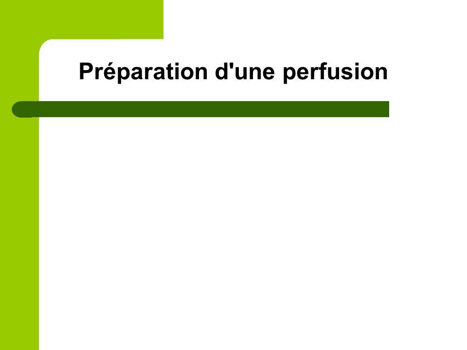 Préparation d une perfusion