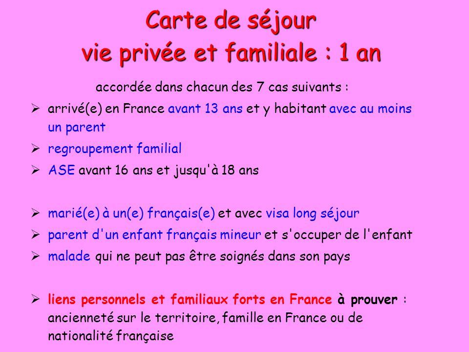 Carte de séjour vie privée et familiale : 1 an