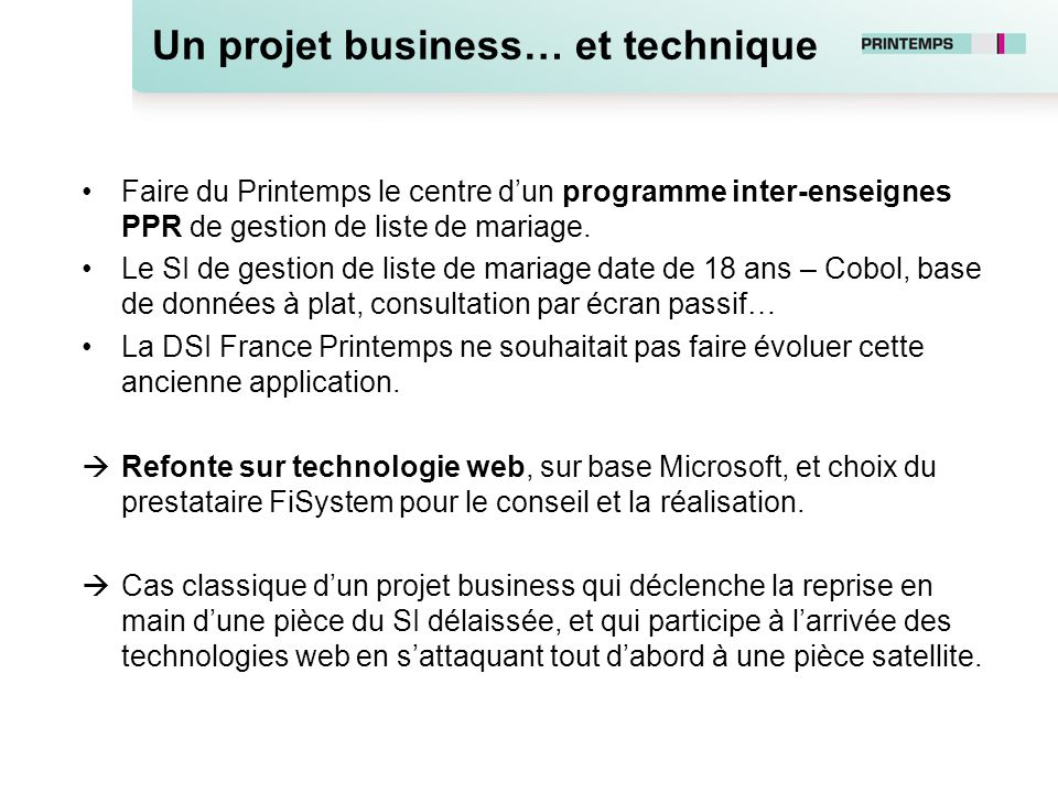 Un projet business… et technique