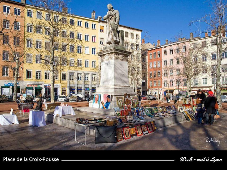 Week - end à Lyon Place de la Croix-Rousse