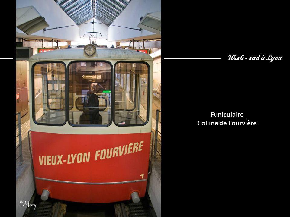 Week - end à Lyon Funiculaire Colline de Fourvière
