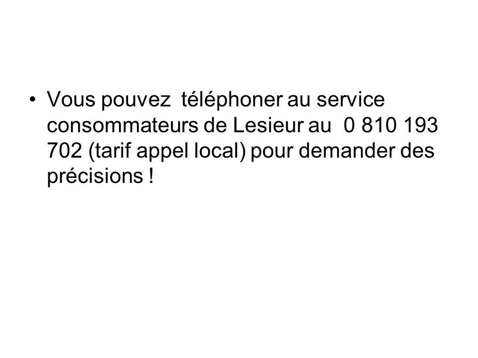 Vous pouvez téléphoner au service consommateurs de Lesieur au 0 810 193 702 (tarif appel local) pour demander des précisions !
