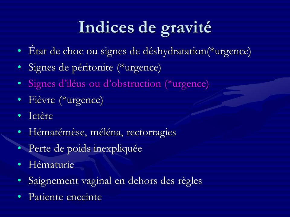 Indices de gravité État de choc ou signes de déshydratation(*urgence)