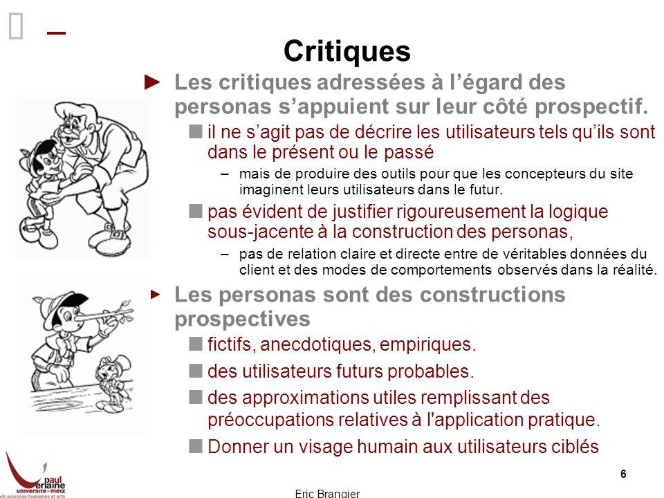 Critiques Les critiques adressées à l'égard des personas s'appuient sur leur côté prospectif.