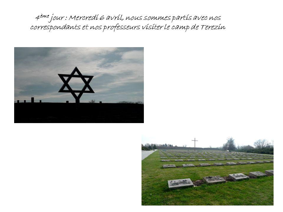 4ème jour : Mercredi 6 avril, nous sommes partis avec nos correspondants et nos professeurs visiter le camp de Terezin