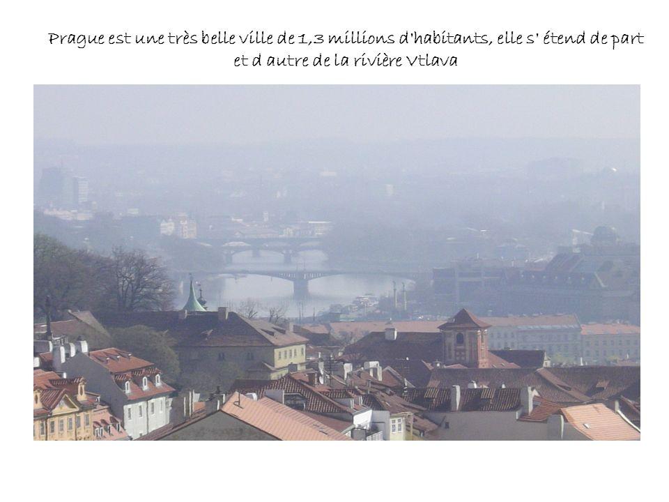 Prague est une très belle ville de 1,3 millions d habitants, elle s étend de part et d autre de la rivière Vtlava