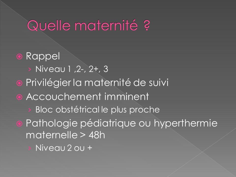 Quelle maternité Rappel Privilégier la maternité de suivi