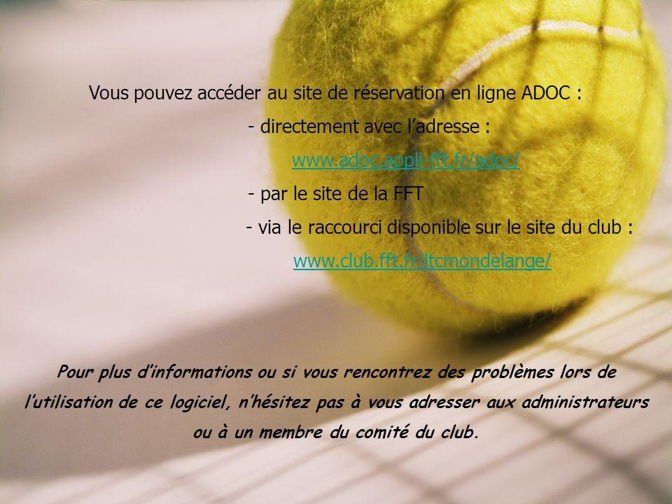 Vous pouvez accéder au site de réservation en ligne ADOC :