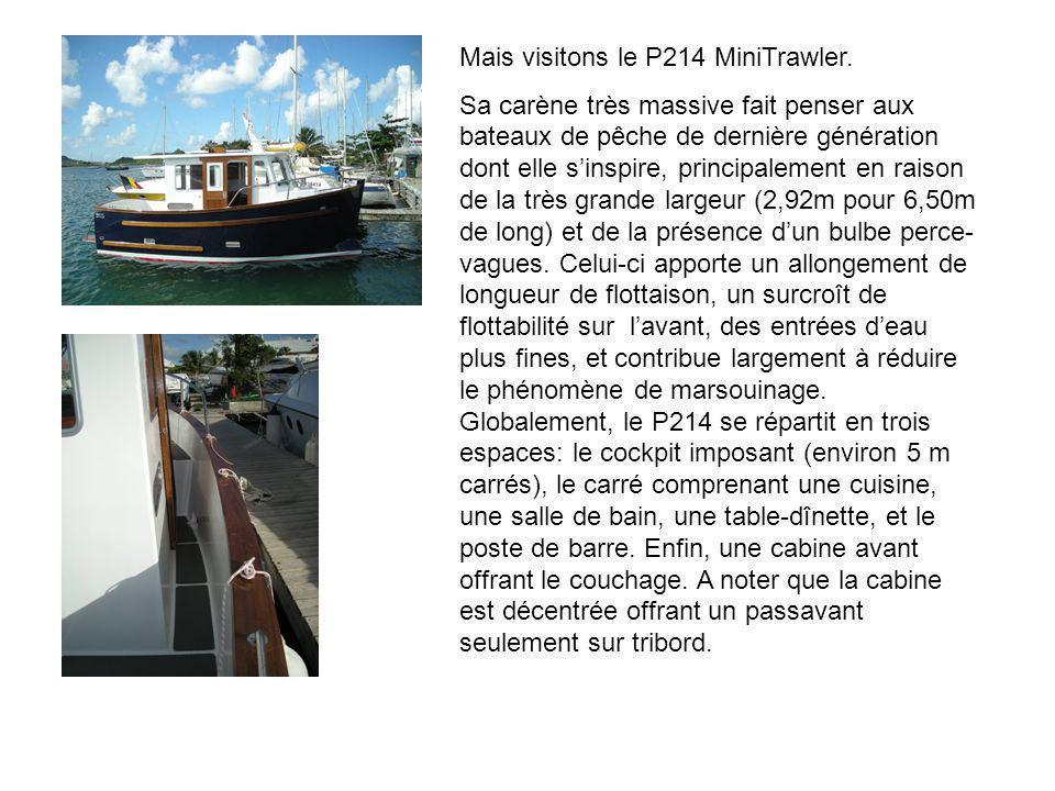 Mais visitons le P214 MiniTrawler.