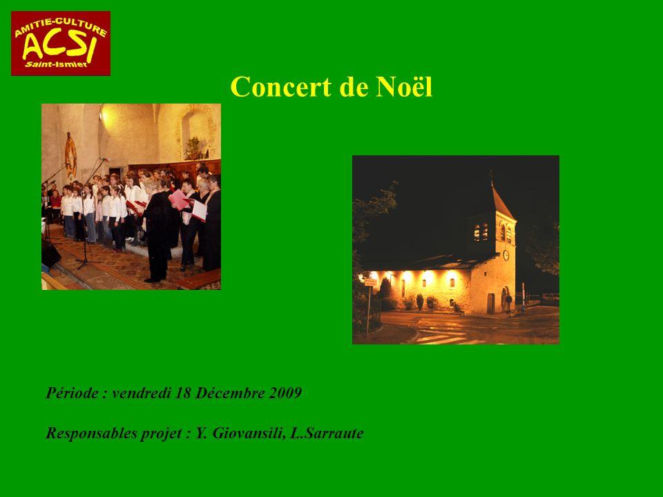 Concert de Noël Période : vendredi 18 Décembre 2009