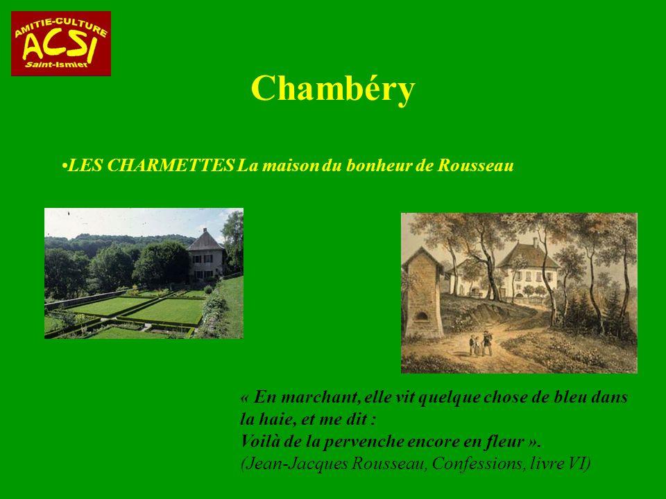 Chambéry LES CHARMETTES La maison du bonheur de Rousseau