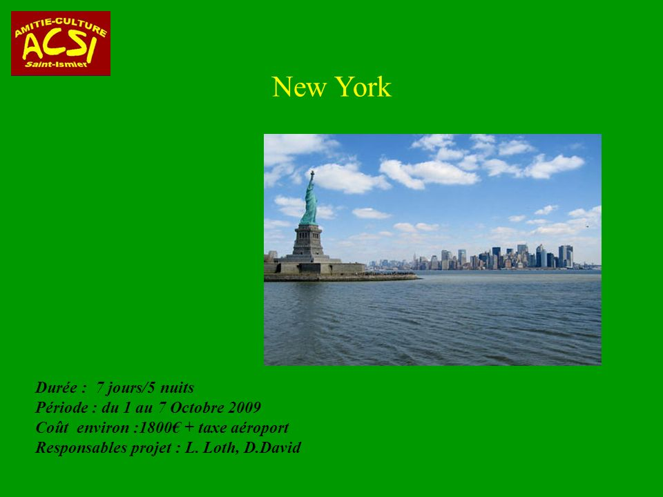 New York Durée : 7 jours/5 nuits Période : du 1 au 7 Octobre 2009