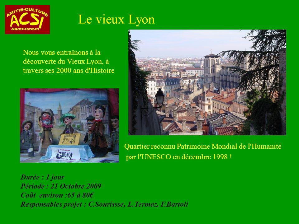 Le vieux Lyon Nous vous entraînons à la découverte du Vieux Lyon, à travers ses 2000 ans d Histoire.