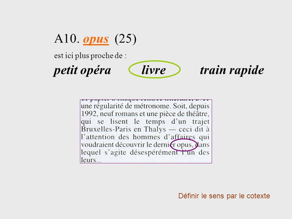 A10. opus (25) est ici plus proche de : petit opéra livre train rapide
