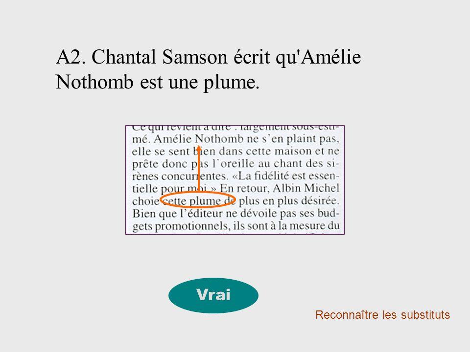 A2. Chantal Samson écrit qu Amélie Nothomb est une plume.