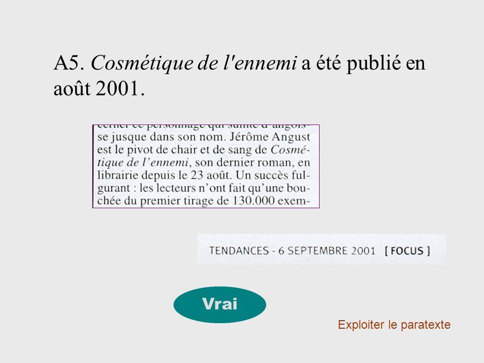 A5. Cosmétique de l ennemi a été publié en août 2001.