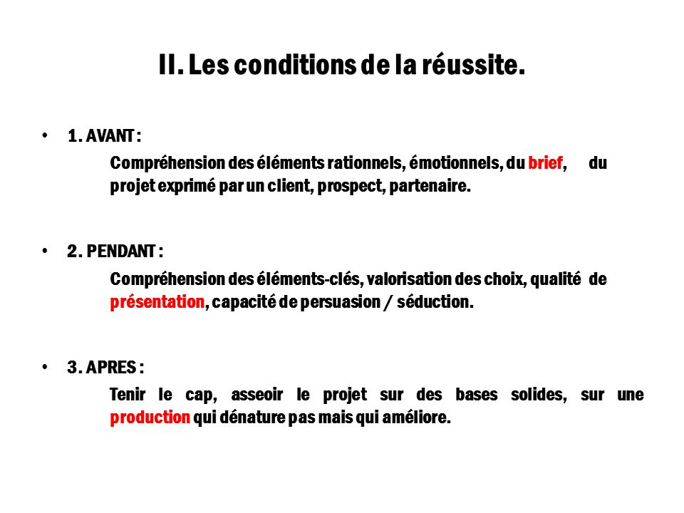 II. Les conditions de la réussite.
