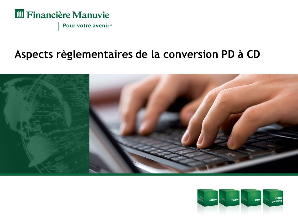 Aspects règlementaires de la conversion PD à CD