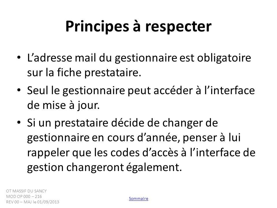 Principes à respecter L'adresse mail du gestionnaire est obligatoire sur la fiche prestataire.