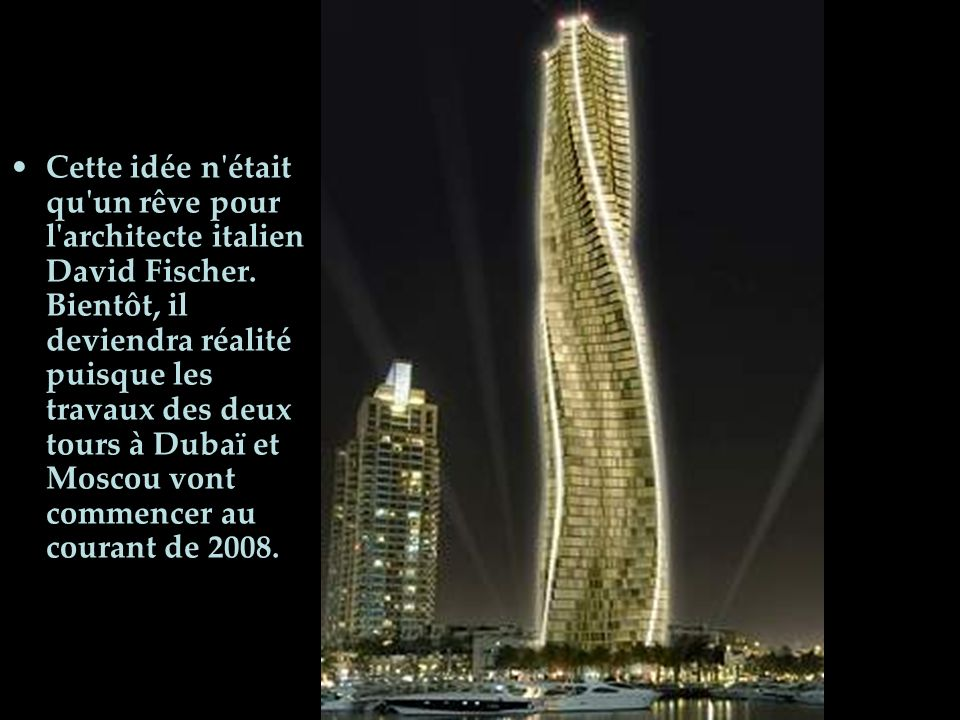 Cette idée n était qu un rêve pour l architecte italien David Fischer