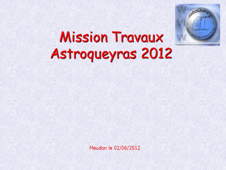 Mission Travaux Astroqueyras 2012