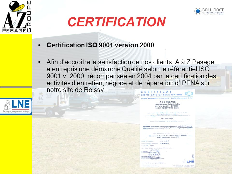 CERTIFICATION Certification ISO 9001 version 2000