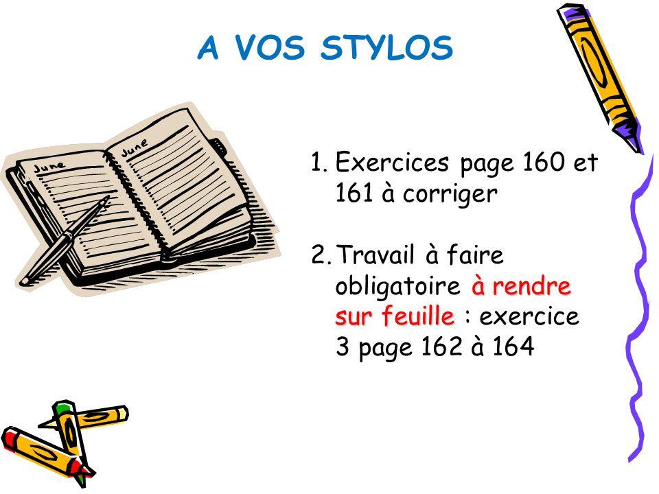 A VOS STYLOS Exercices page 160 et 161 à corriger