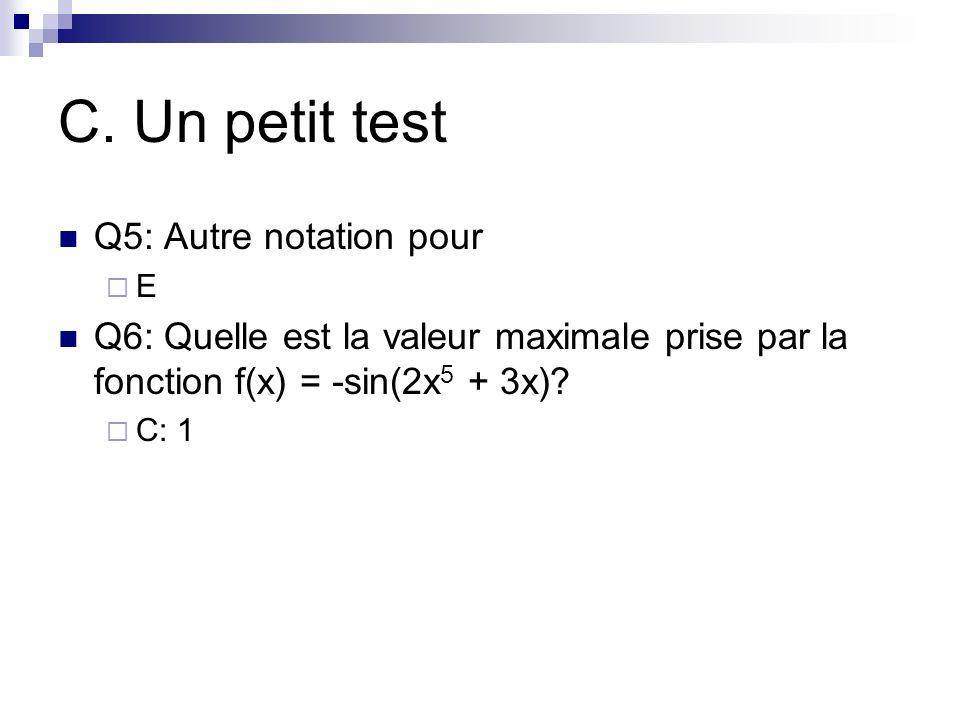 C. Un petit test Q5: Autre notation pour