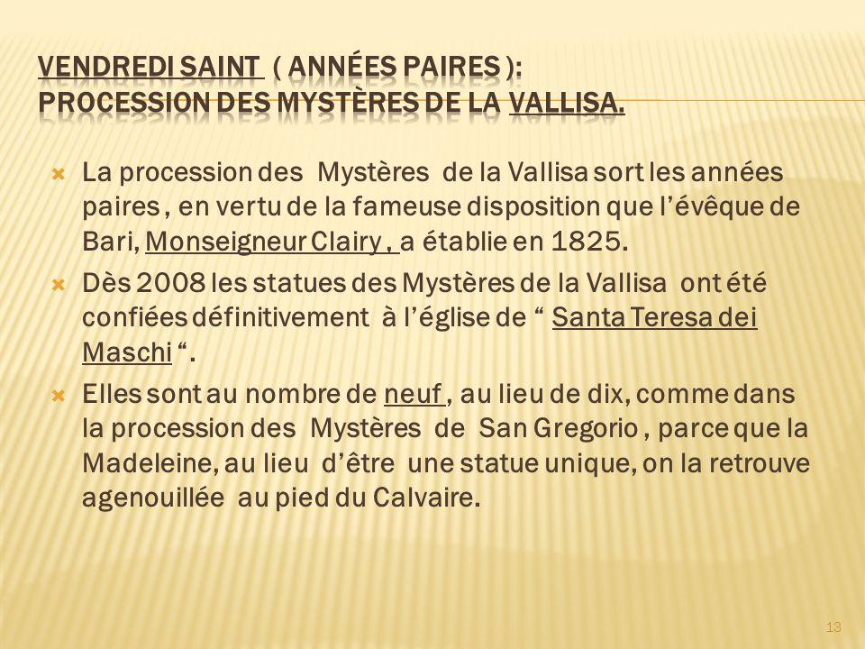 Vendredi Saint ( années paires ): procession des Mystères de la Vallisa.