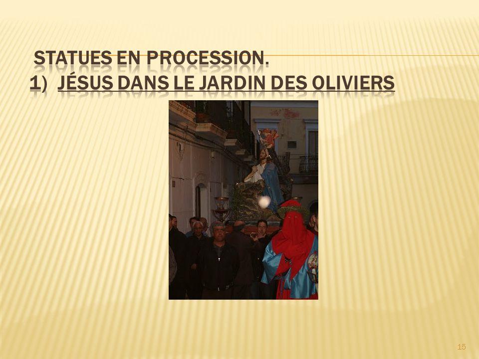 Statues en procession. 1) Jésus dans le Jardin des Oliviers