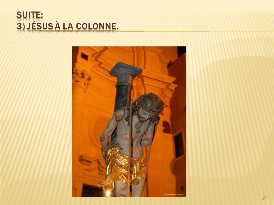 Suite: 3) Jésus à la colonne.
