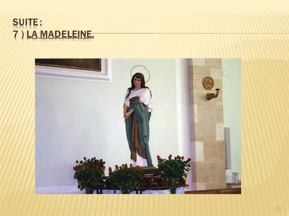 Suite : 7 ) La Madeleine.