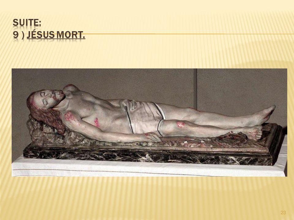 Suite: 9 ) Jésus mort.