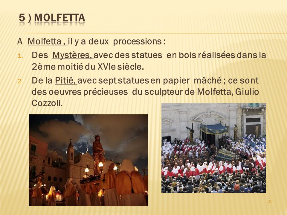 5 ) MOLFETTA A Molfetta , il y a deux processions :