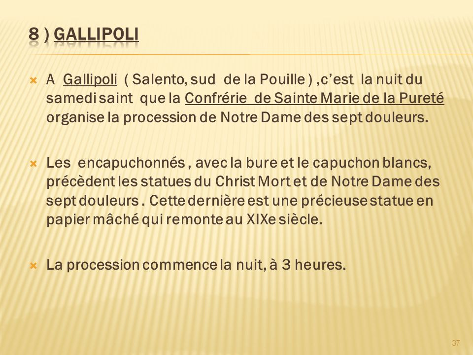8 ) GALLIPOLI