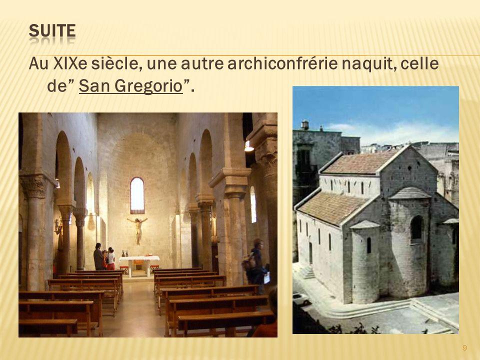 suite Au XIXe siècle, une autre archiconfrérie naquit, celle de San Gregorio .