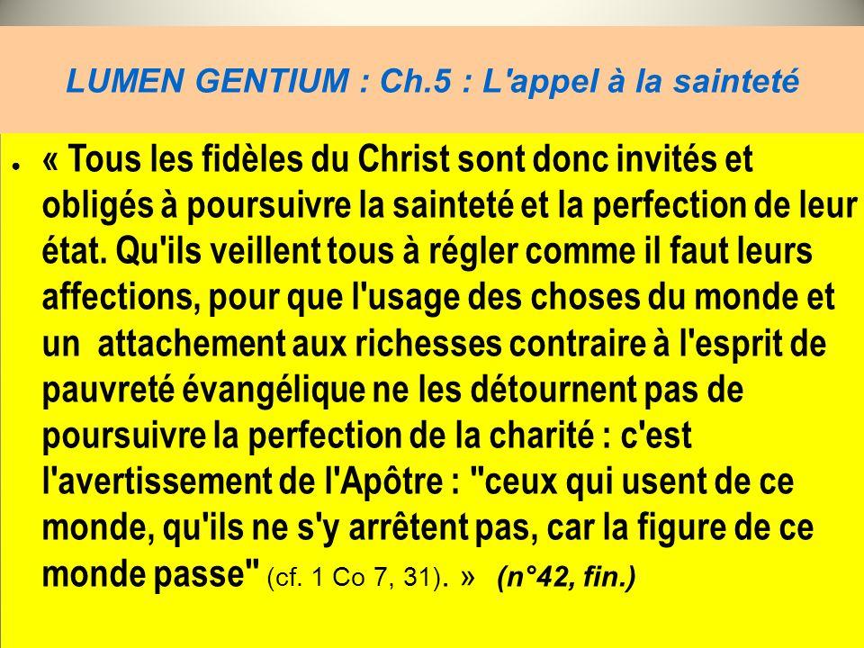 LUMEN GENTIUM : Ch.5 : L appel à la sainteté