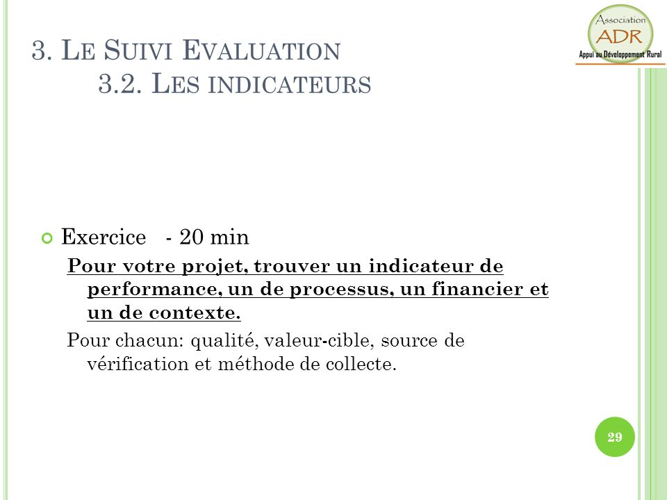 3. Le Suivi Evaluation 3.2. Les indicateurs