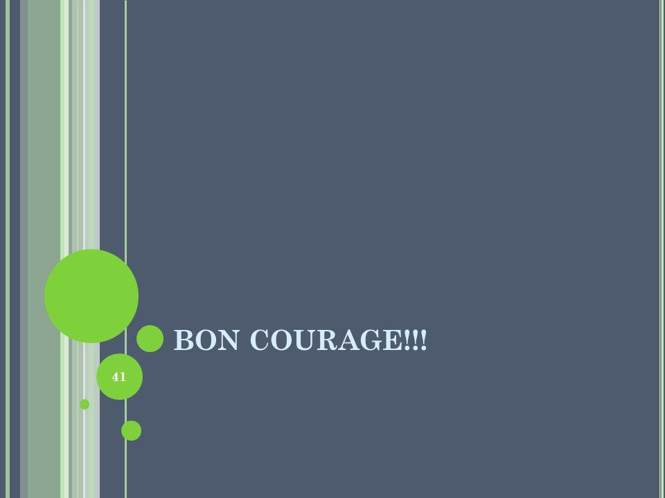 BON COURAGE!!!