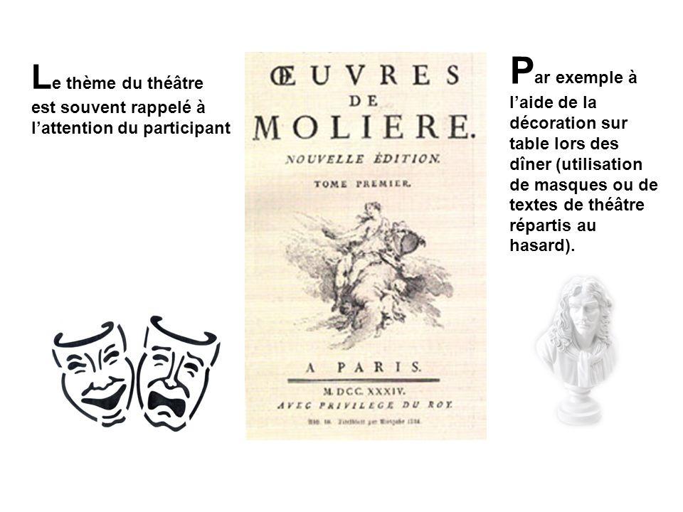 Par exemple à l'aide de la décoration sur table lors des dîner (utilisation de masques ou de textes de théâtre répartis au hasard).