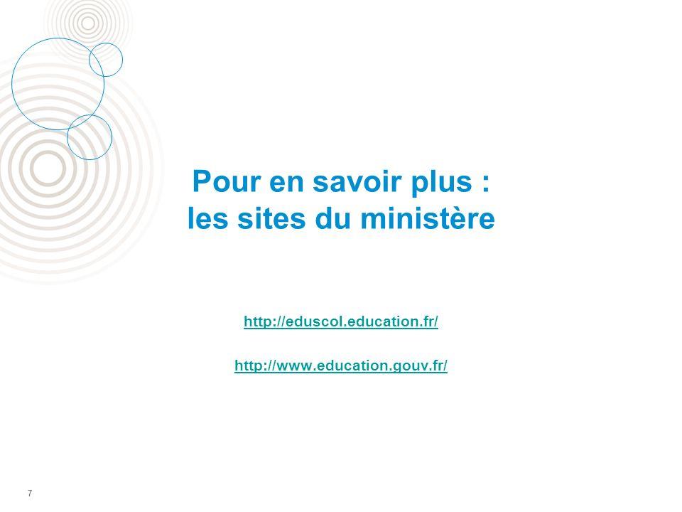 Pour en savoir plus : les sites du ministère