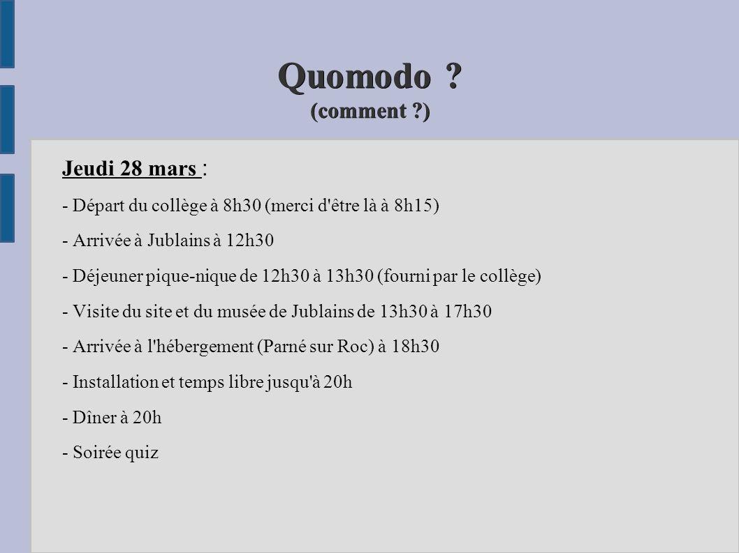 Quomodo (comment ) Jeudi 28 mars :