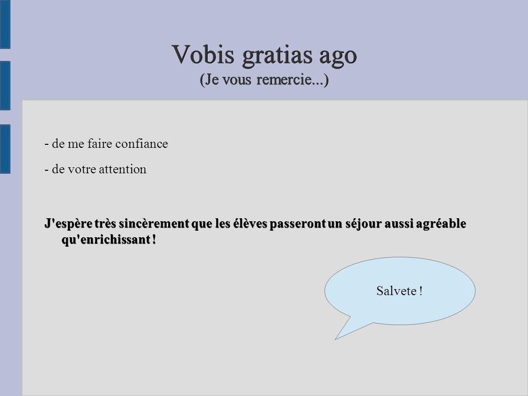 Vobis gratias ago (Je vous remercie...)