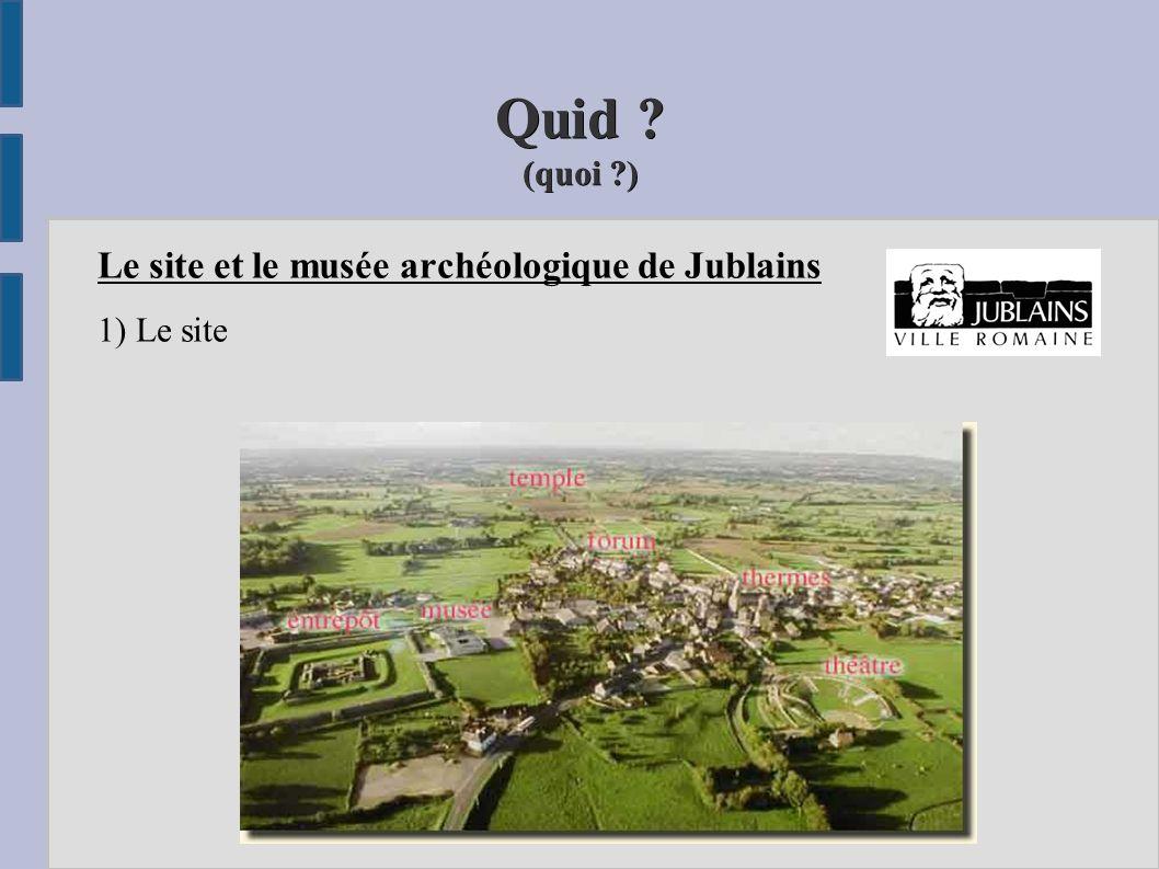 Quid (quoi ) Le site et le musée archéologique de Jublains
