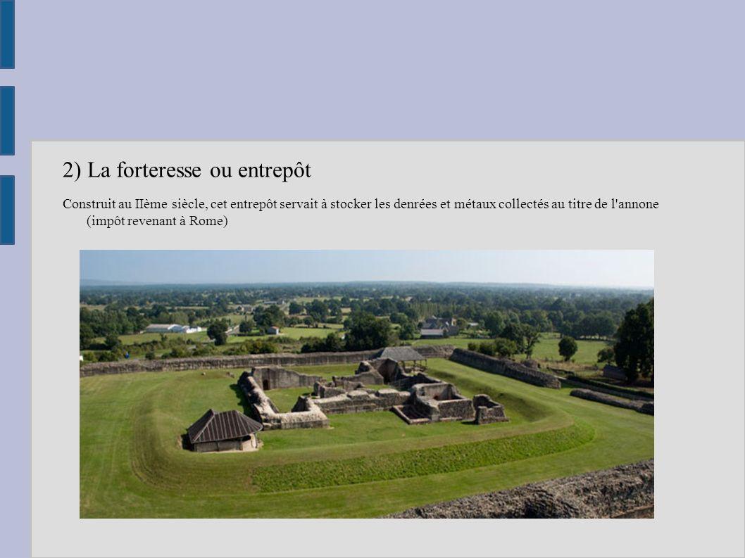 2) La forteresse ou entrepôt