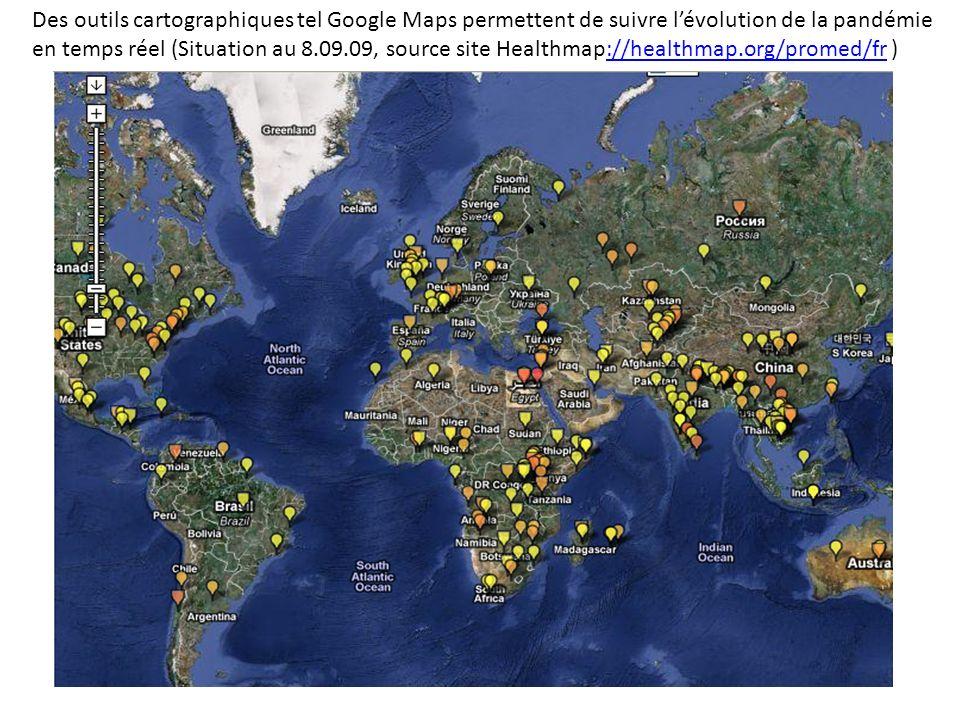 Des outils cartographiques tel Google Maps permettent de suivre l'évolution de la pandémie en temps réel (Situation au 8.09.09, source site Healthmap://healthmap.org/promed/fr )